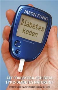 Diabeteskoden : Att förebygga och bota typ 2-diabetes naturligt